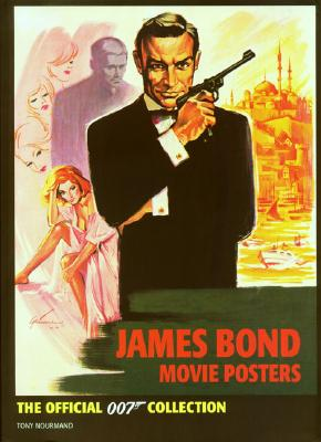 James Bond Movie Posters: The Official 007 Collection, Tony Nourmand