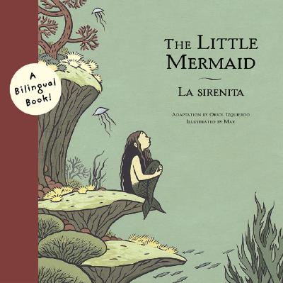 The Little Mermaid/La Sirenita: A Bilingual Book (Bilingual Fairy Tales)