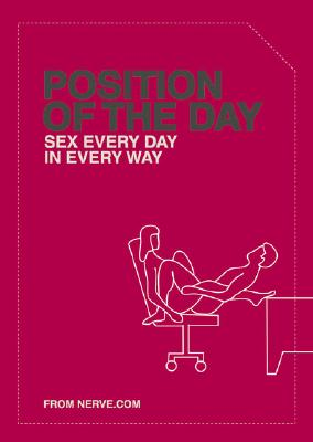 Image for Position of the Day: Sex Every Day in Every Way (Adult Humor Books, Books for Couples, Bachelorette Gifts)