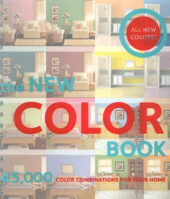 The New Color Book: 45,000 Color Combinations for Your Home, Chronicle Books Staff