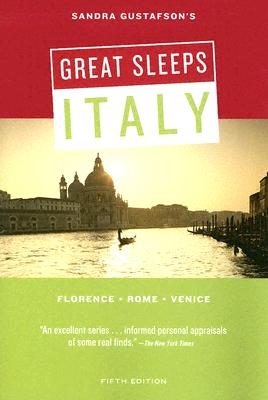 Image for Sandra Gustafson's Great Sleeps Italy: Florence - Rome - Venice; Fifth Edition (Cheap Eats and Sleeps)