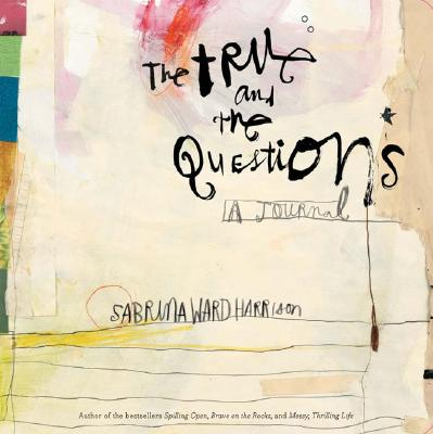 The True and the Questions: A Journal, Harrison, Sabrina Ward