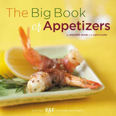 Image for The Big Book of Appetizers: More Than 250 Recipes for Any Occasion