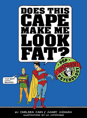 Image for Does This Cape Make Me Look Fat?: Pop Psychology for Superheroes