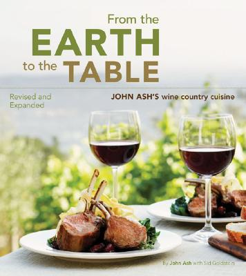 Image for From the Earth to the Table: John Ash's Wine Country Cuisine