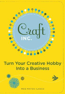 "Image for ""Craft, Inc.: Turn Your Creative Hobby into a Business"""