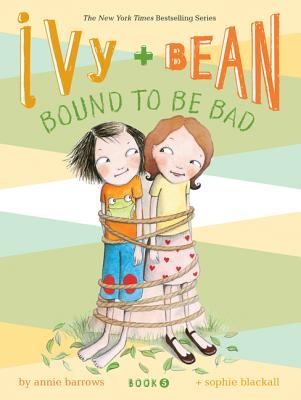 Image for Bound to Be Bad (Ivy and Bean, Book 5)