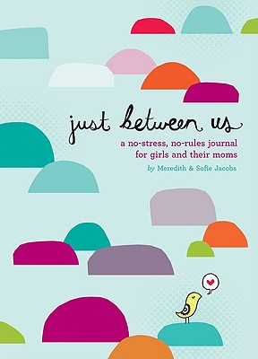 Image for Just Between Us: Mother & Daughter: A No-Stress, No-Rules Journal