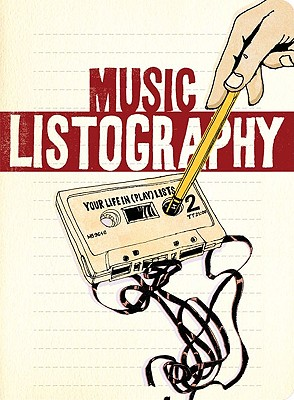 Image for Music Listography: Your Life in (Play)lists