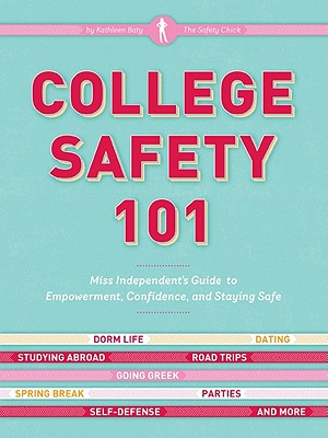 College Safety 101: Miss Independent's Guide to Empowerment, Confidence, and Staying Safe, Kathleen Baty