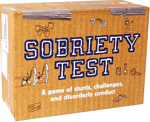 SOBRIETY TEST: A GAME OF STUNTS, CHALLENGES, AND DISORDERLY CONDUCT, FORREST-PRUZAN CREATIVE