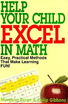 Image for Help Your Child Excel in Math: Easy, Practical Methods that Make Learning Fun!