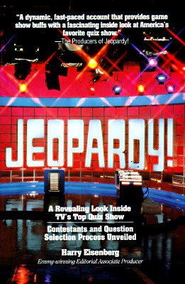 Image for Jeopardy!: A Revealing Look Inside Tv's Top Quiz Show : Con                           Testants and Question Selection Process Unveiled