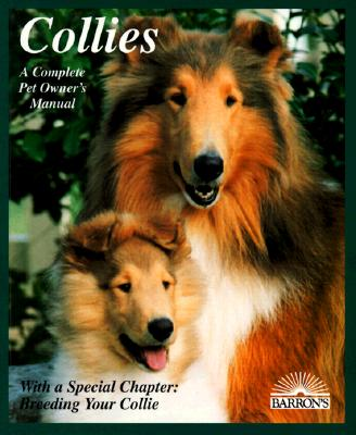 Image for Collies: How to Take Care of Them and to Understand Them (Complete Pet Owner's Manual)
