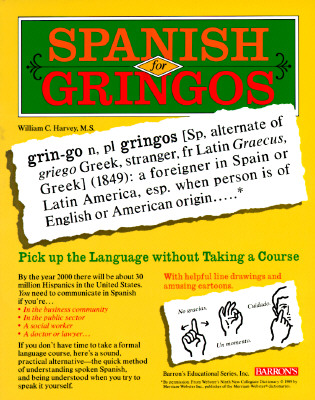Spanish for Gringos: Shortcuts, Tips and Secrets to Successful Learning, Harvey, William C.