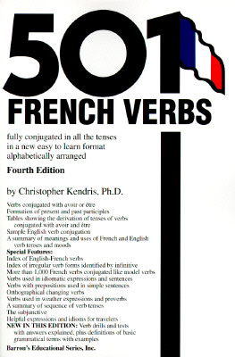 Image for 501 French Verbs : Fully Conjugated in All the Tenses in a New Easy-To-Learn Format Alphabetically Arranged