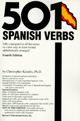Image for 501 Spanish Verbs: Fully Conjugated in All the Tenses in a New Easy-To-Learn Format Alphabetically Arranged