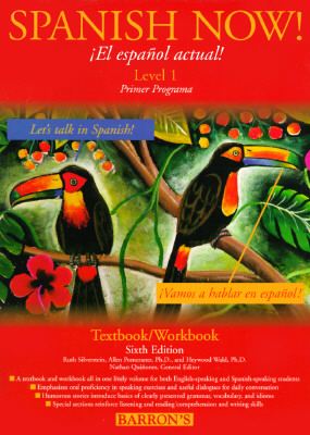 Spanish Now (Level 1 Textbook/Workbook, 6th Edition), Ruth J. Silverstein; Allen Pomerantz; Heywood Wald
