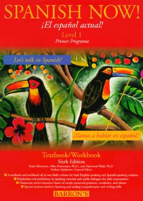 Spanish Now (Level 1 Textbook/Workbook, 6th Edition), Ruth J. Silverstein; Allen Pomerantz; Heywood Wald