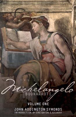 The Life of Michelangelo Buonarroti, Symonds, John Addington