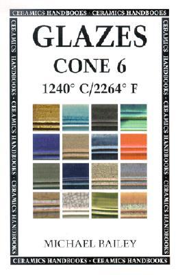 Image for Glazes Cone 6: 1240 C / 2264 F (Ceramics Handbooks)