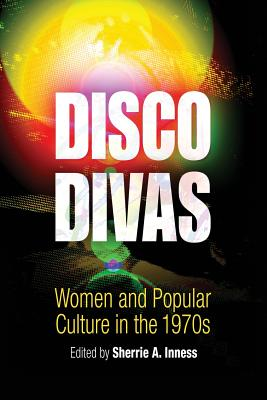 Image for Disco Divas: Women and Popular Culture in the 1970s