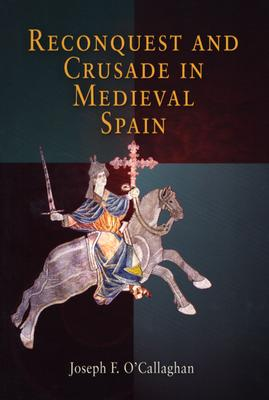 Image for Reconquest and Crusade in Medieval Spain (The Middle Ages Series)