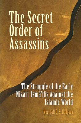 Image for The Secret Order of Assassins: The Struggle of the Early Nizari Ismai'lis Against the Islamic World