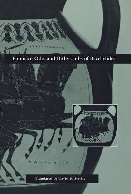 Image for Epinician Odes and Dithyrambs of Bacchylides