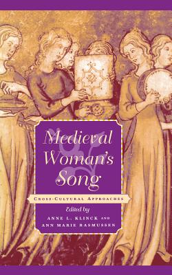 Image for Medieval Woman's Song: Cross-Cultural Approaches (The Middle Ages Series)