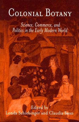 Image for Colonial Botany: Science, Commerce, and Politics in the Early Modern World