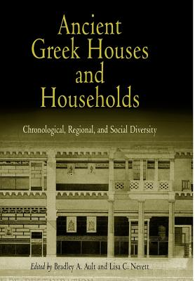 Image for Ancient Greek Houses and Households: Chronological, Regional, and Social Diversity