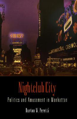 Image for Nightclub City: Politics and Amusement in Manhattan