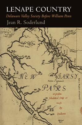 Image for Lenape Country: Delaware Valley Society Before William Penn (Early American Studies)