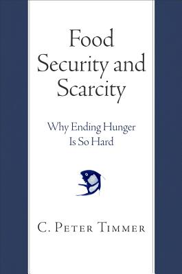 Image for Food Security and Scarcity: Why Ending Hunger Is So Hard