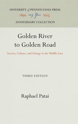 Image for Golden River to Golden Road: Society, Culture, and Change in the Middle East