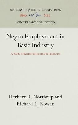 Image for Negro Employment in Basic Industry:  A Study of Racial Policies in Six Industries