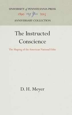 Image for The Instructed Conscience: The Shaping of the American National Ethic (Form the Library of Morton H. Smith)