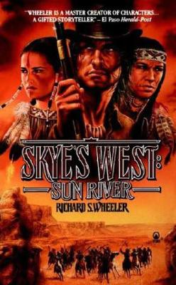 Sun River (Skye's West), RICHARD S. WHEELER