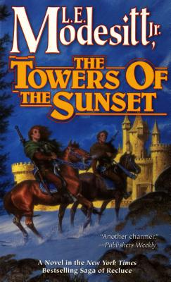 The Towers of the Sunset (Recluce series, Book 2), L. E. Modesitt Jr. (Author)