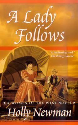 Lady Follows, HOLLY NEWMAN
