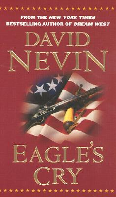 Image for Eagle's Cry: A Novel of the Louisiana Purchase (The American Story)