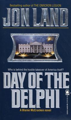 Image for Day of the Delphi, a Blaine McCracken Novel; Who is Behind the Hostile Takeover of America Itself