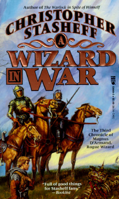 Image for A Wizard In War: The Third Chronicle of the Magnus D'Armand, Rogue Wizard (Chronicles of the Rogue Wizard)