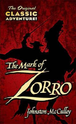 The Mark of Zorro, McCulley, Johnston