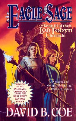 Eagle-Sage (The Lon Tobyn Chronicle, Book 3), DAVID B. COE