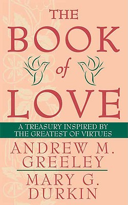 Image for The Book of Love: A Treasury Inspired By The Greatest of Virtues