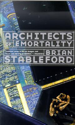Architects of Emortality, Stableford, Brian