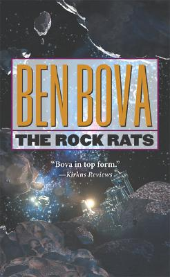 The Rock Rats (The Grand Tour; also Asteroid Wars), BEN BOVA