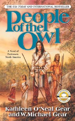 People of the Owl (The First North Americans Series), Kathleen O'Neal Gear, W. Michael Gear